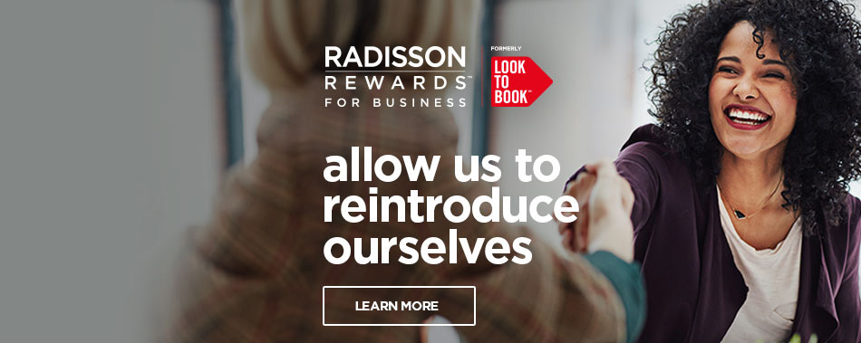 Allow us to reintroduce ourselves – Radisson Rewards for Business
