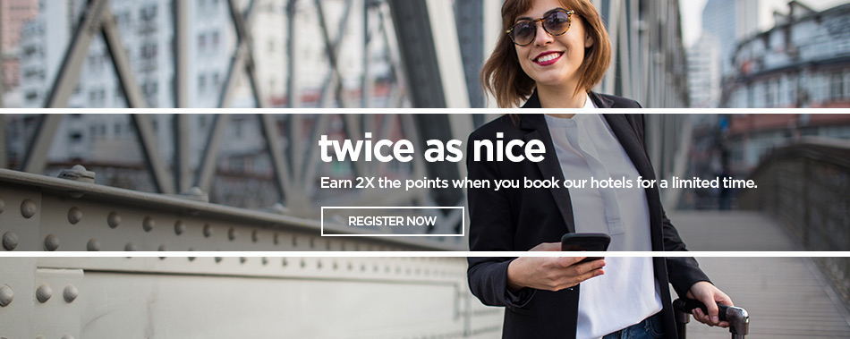 Earn 2x the points when you book our hotels for a limited time