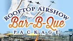 Summer BBQ and Airshow Package